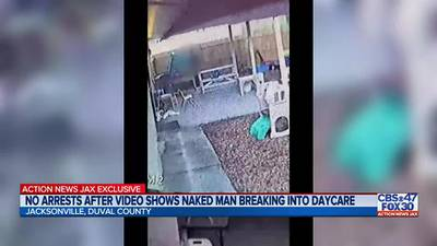 'I feel violated:' Jacksonville day care broken into by naked man, caught on camera