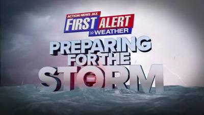 WATCH: 'Action News Jax First Alert Weather: Preparing for the Storm'